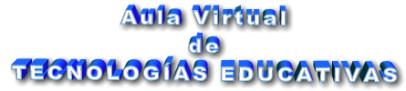 Aula Virtual de Tecnologías Educativas